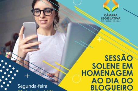 Câmara Legislativa promove sessão solene em homenagem ao Dia do Blogueiro