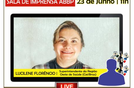 SALA DE IMPRENSA ABBP   Lucilene Florêncio participa amanhã (23) de coletiva com blogueiros da ABBP