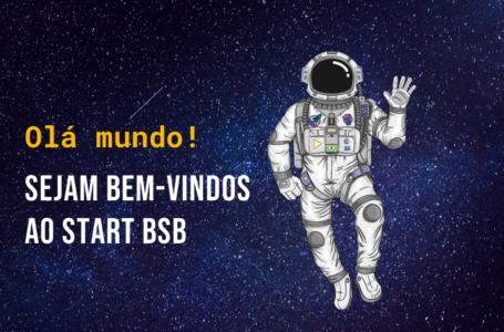PROJETOS INOVADORES | Estão abertas as inscrições para o programa de apoio Start BSB