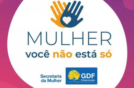 MAIS CANAIS DE ATENDIMENTO   Governo Ibaneis amplia serviços de assistência à mulher