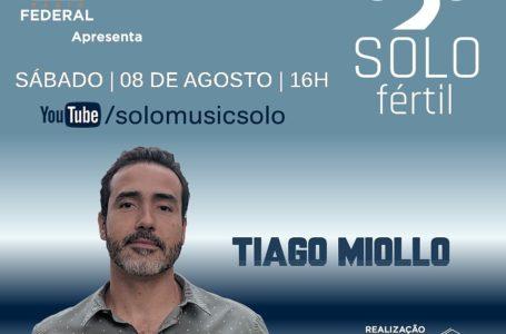 DIVERSÃO | Tiago Miollo é a atração do projeto Solo Fértil deste sábado