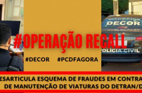OPERAÇÃO RECALL   Acionada pela diretoria do Detran-DF, PCDF prende servidores por fraudes em contrato de manutenção de viaturas