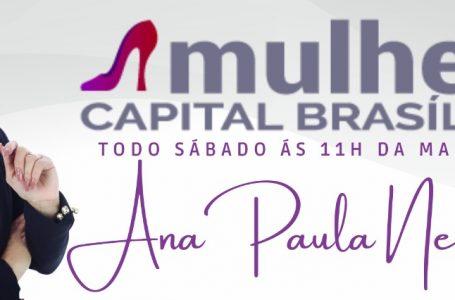 MULHER CAPITAL BRASÍLIA   Ana Paula Neves estreia seu programa na TV Brasília neste sábado (26)