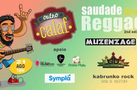 SAUDADE DE UM REGGAE | Muzenzage agita a 2ª edição do evento no próximo sábado (21) no Outro Calaf